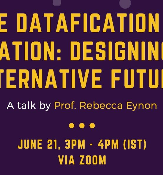 """Guest Lecture on """"The Datafication of Education: Designing for Alternative Futures"""" – 21st June"""