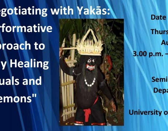 """Seminar on  """"Negotiating with Yakās: A Performative Approach to Study Healing Rituals and Demons"""" – 03rd August"""