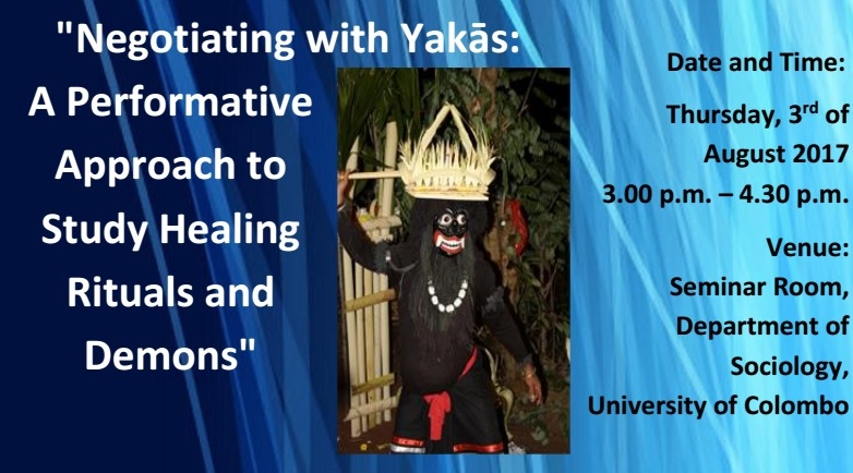 "Seminar on  ""Negotiating with Yakās: A Performative Approach to Study Healing Rituals and Demons"" – 03rd August"