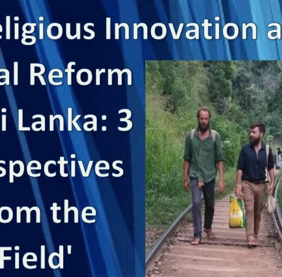 """Seminar on """"Religious Innovation and Social Reform in Sri Lanka: 3 Perspectives from the Field"""" – 17th August"""