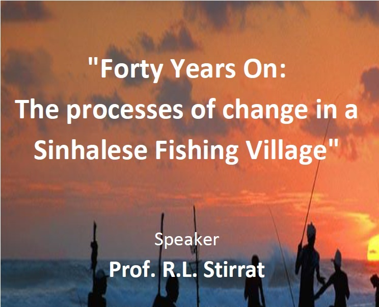 "Seminar on ""Forty Years On: The processes of change in a Sinhalese Fishing Village"" – 16th Oct."