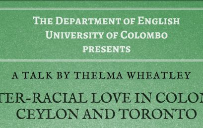 A talk by Thelma Wheatley – Interracial Love in Colonial Ceylon and Toronto – 04th Oct.