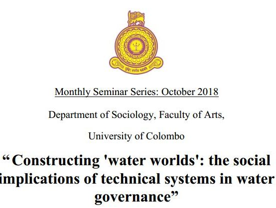 "Seminar on ""Constructing 'water worlds': the social implications of technical systems in water governance""- 18th Oct."