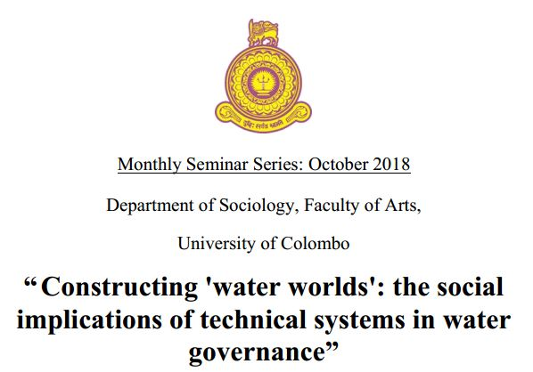 """Seminar on """"Constructing 'water worlds': the social implications of technical systems in water governance""""- 18th Oct."""