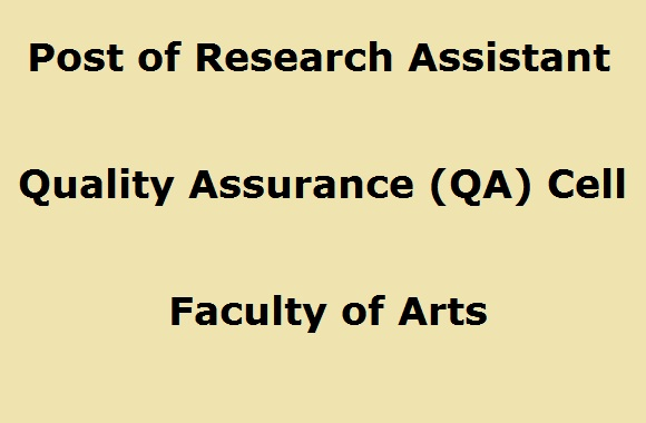 Vacancy – Post of Research Assistant – Quality Assurance (QA) Cell, Faculty of Arts