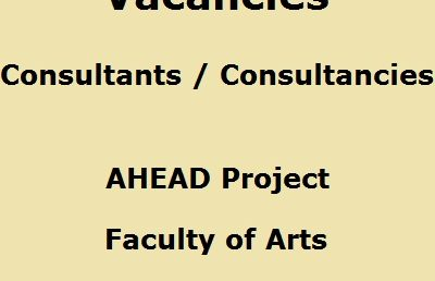 Vacancies : Consultants / Consultancies – AHEAD Project , Faculty of Arts