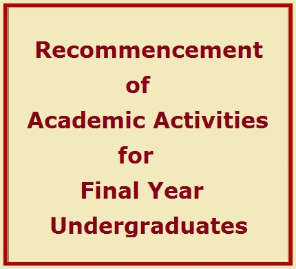 Recommencement of Academic Activities for the Final Year Undergraduates