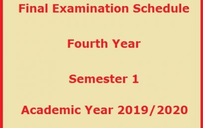 Final Examination Schedule – Fourth Year – Semester 1 – Academic Year 2019/2020
