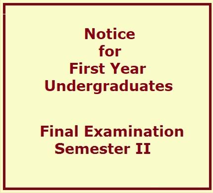 Notice for First Year Undergraduates – Final Examination -Semester II