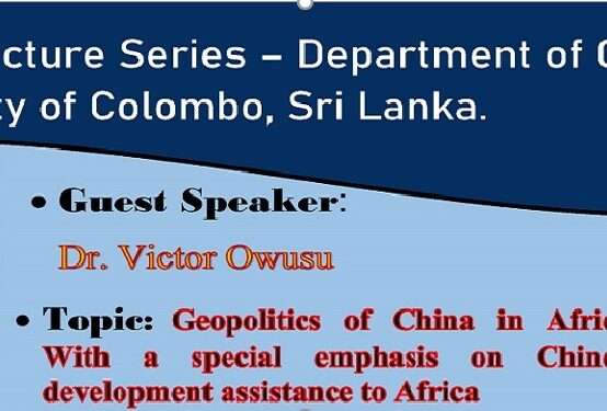 Guest Lecture on 'Geopolitics of China in Africa with a special emphasis on Chinese development assistance Africa' – 17th July